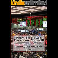 Direito dos Mecados Financeiros - Volume III: Operacoes Bancarias, Previdencia Privada, Seguros, Capitalizaco e Plano de Saude; Fundos de Investimento; ... e Operações Financeiras Livro 3)