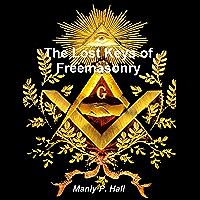 The Lost Keys of Freemasonry (English Edition)