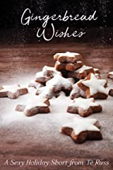 Gingerbread Wishes: A Sexy Holiday Short Kindle Edition