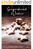 Gingerbread Wishes: A Sexy Holiday Short