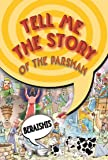Tell Me the Story of the Parsha - Beraishis