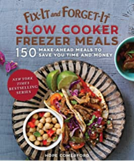 seriously good freezer meals 150 easy recipes to save your time money and sanity