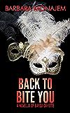 Back to Bite You: A Novella of Bayou Gavotte