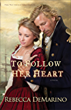 To Follow Her Heart (The Southold Chronicles Book #3): A Novel: Volume 3