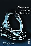 Cinquenta tons de liberdade (Cinquenta tons de cinza Livro 3)