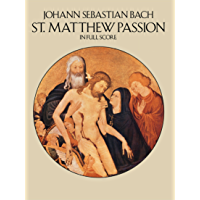 St. Matthew Passion in Full Score (Dover Music Scores) (German Edition)