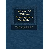 Works of William Shakespeare: Macbeth...