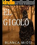 EL GIGOLÓ (Spanish Edition)