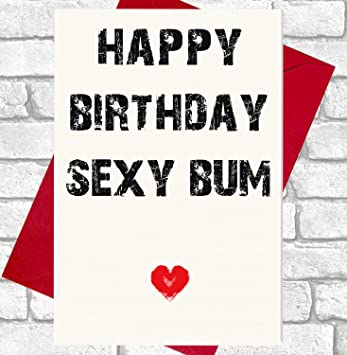 Happy Birthday Sexy Bum Rude Funny Birthday Card Amazoncouk