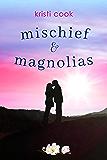 Mischief & Magnolias: A Magnolia novella (Magnolia Branch Book 2)