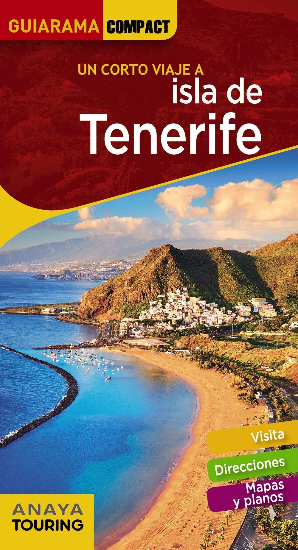 Isla de Tenerife (Guiarama Compact - España) Tapa blanda – 21 jun 2018 Anaya Touring Mario Hernández Bueno 8491581170 Travel & holiday guides
