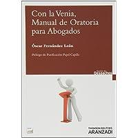 Con la Venia, Manual de oratoria para abogados (Papel + e-book) (Gestión de Despachos)