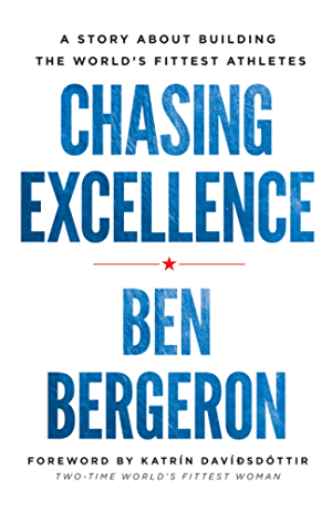 Chasing Excellence: A Story About Building the World�s Fittest Athletes