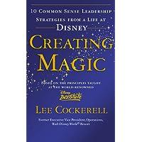 Creating Magic10 Common Sense Leadership Strategies from a Life