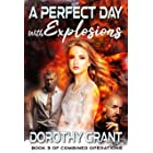 A Perfect Day, With Explosions (Combined Operations Book 3)
