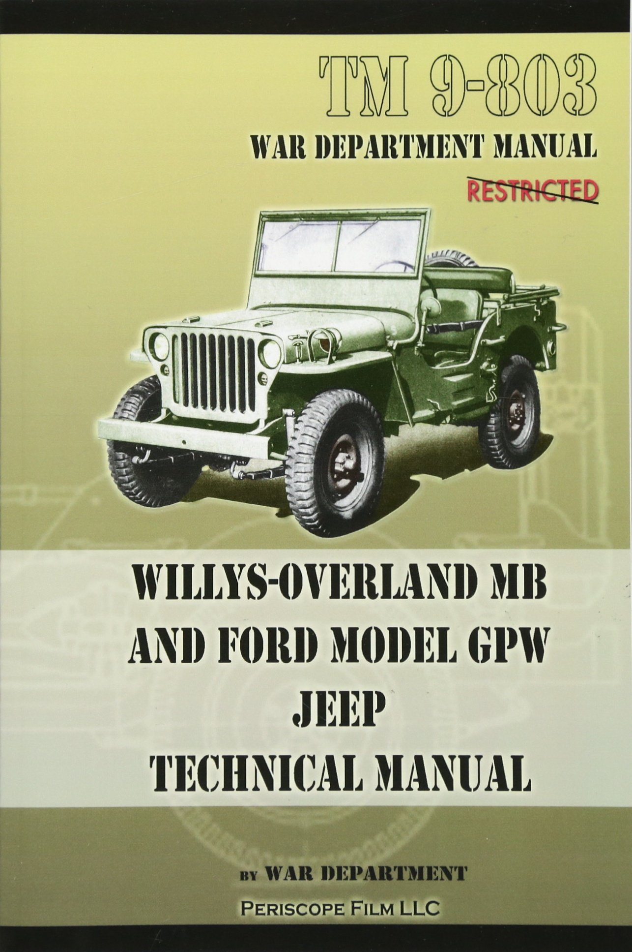 TM 9-803 Willys-Overland MB and Ford Model GPW Jeep Technical Manual: U.S.  Army: 9781937684952: Amazon.com: Books