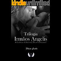 Trilogia Irmãos Angelis: Três histórias em um único volume.