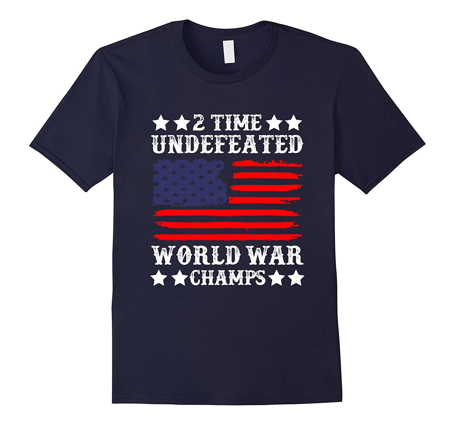 2 Time Undefeated World War Champs - 4th of July T-Shirt-PL