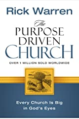 The Purpose Driven Church: Growth Without Compromising Your Message and Mission Kindle Edition