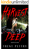 Harvest Deep: A Survival Horror Novel (Harvest Deep Series Book 1)