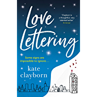 Love Lettering: The charming feel-good rom-com that will grab hold of your heart and never let go (English Edition)