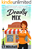 Deadly Mix: A Kate Mackenzie Cozy Mystery - The Complete Short Stories Collection (Bakery Detectives Mystery Series Book 6)