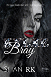 Kylie Bray: The Birth of A Sinner (Love, Hate and Billions Book 1)