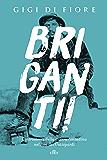 Briganti!: Controstoria della guerra contadina nel sud dei Gattopardi