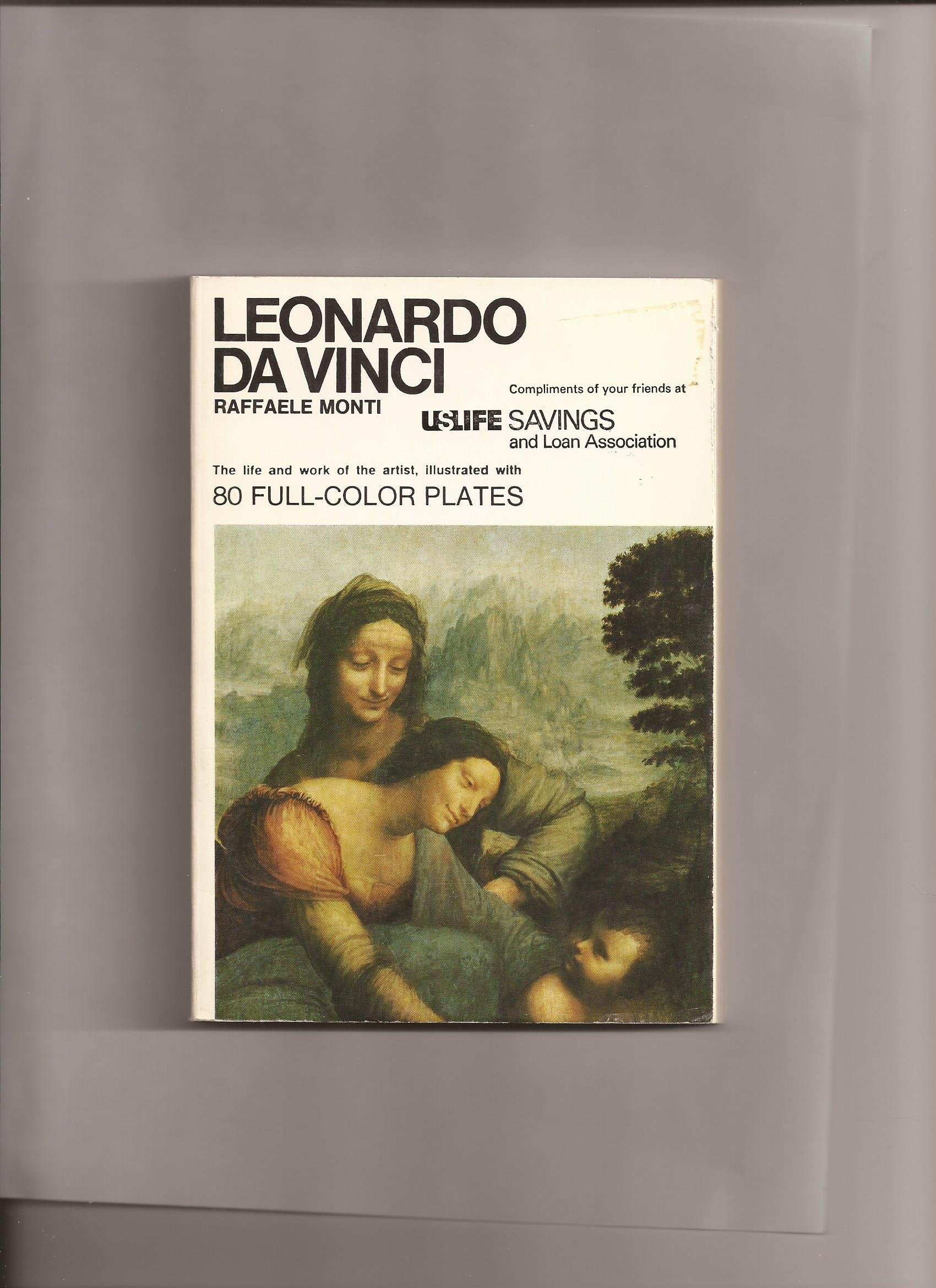leonardo da vinci the life and work of the artist illustrated with 80 full color plates
