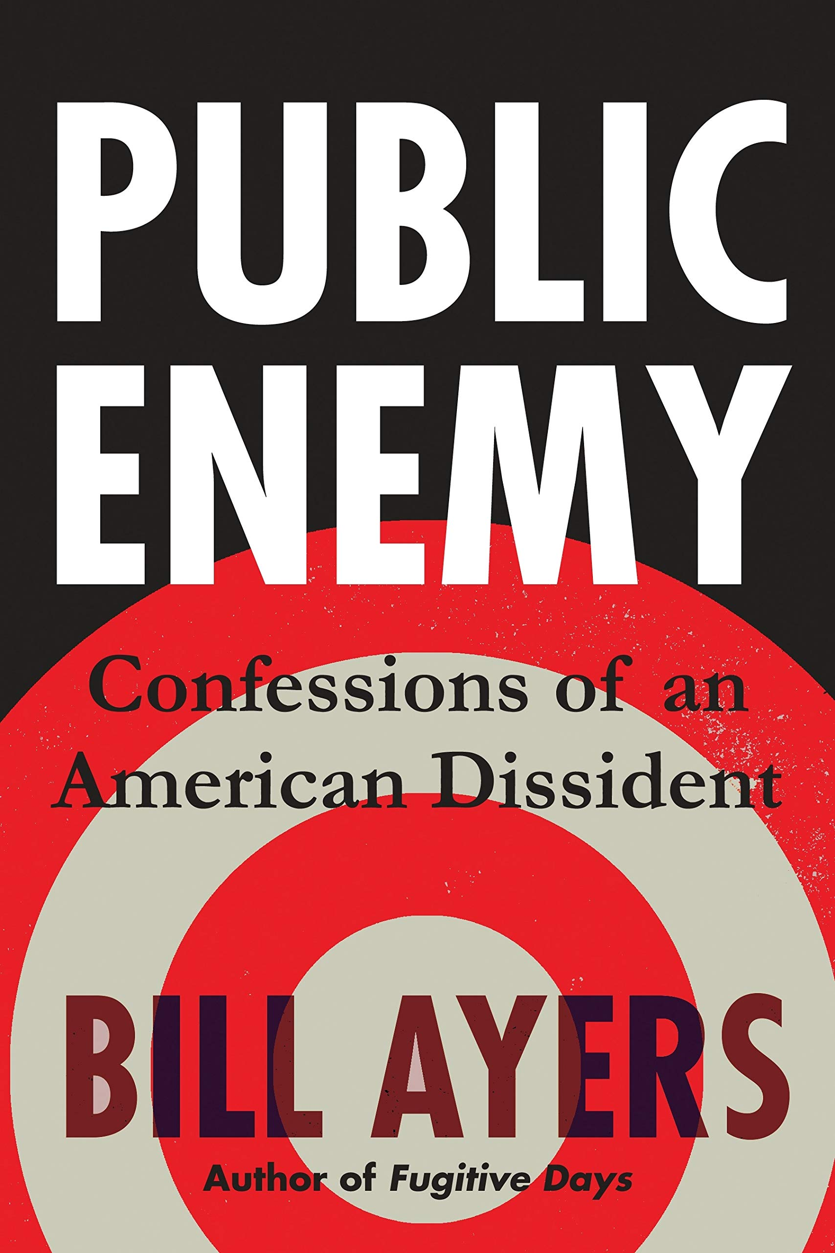 Read Online Public Enemy: Confessions of an American Dissident ebook