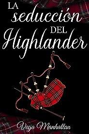 La seducción del Highlander (Spanish Edition)