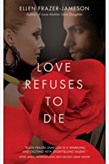 Love Refuses to Die (Julianne's Love Trilogy Book 2) Kindle Edition
