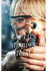 The Tribulation Soldier 3: Captain Sharpe's Trial (The Tribulation Soldier Series) Kindle Edition