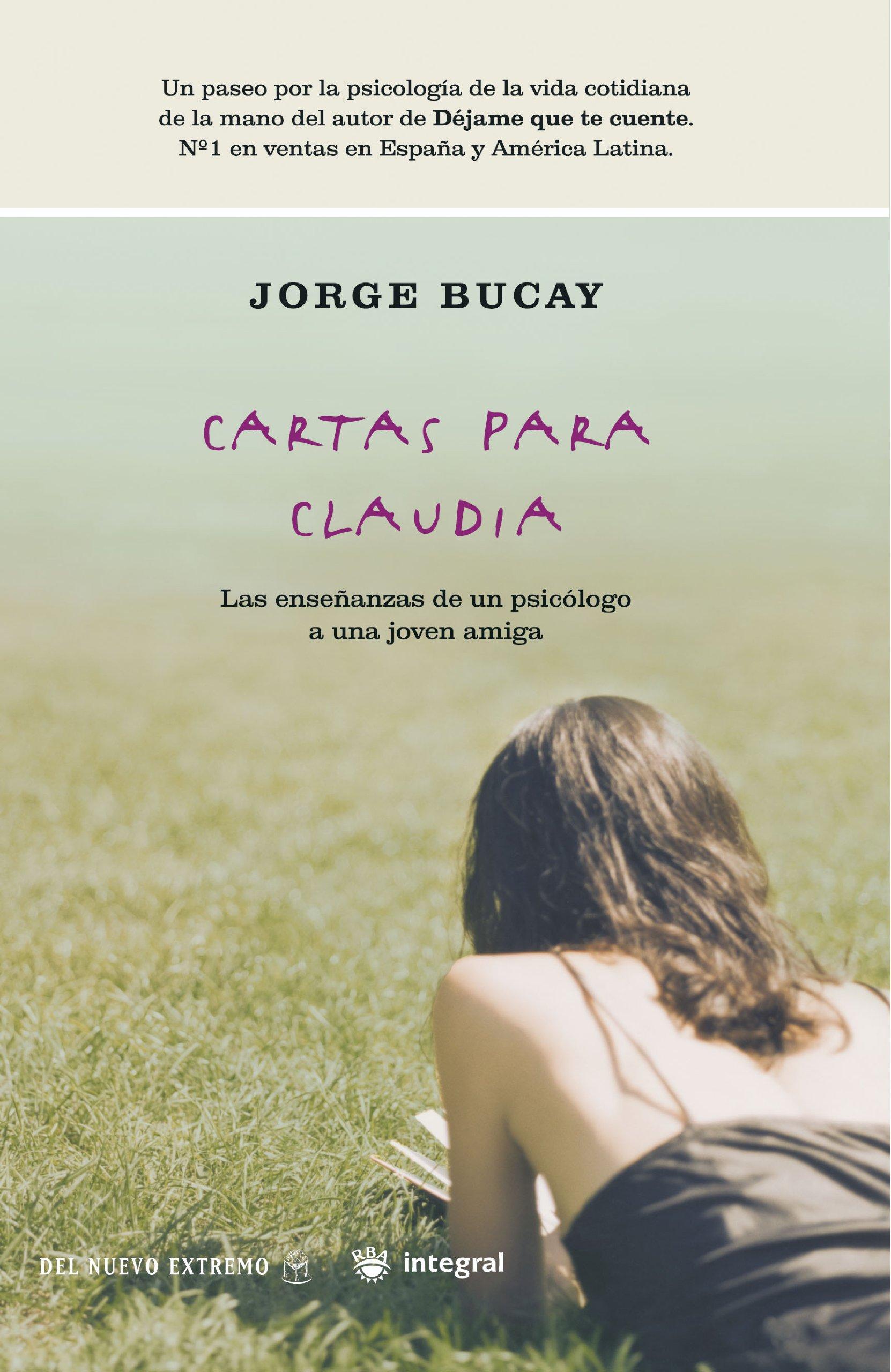 Cartas para Claudia: Las enseanzas de un psicologo a una ...