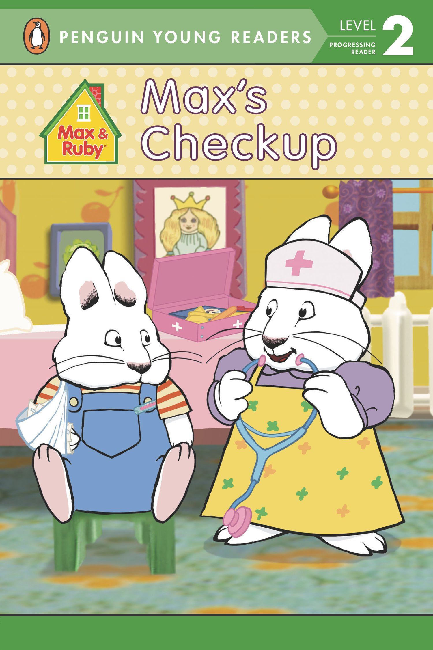 Amazon Maxs Checkup Max And Ruby 9780448453767 Penguin Young Readers Books