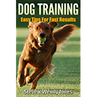 Dog Training: Easy Tips For Fast Results (English Edition)