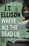 Where All the Dead Lie: A Thrilling Suspense Novel (A Taylor Jackson Novel)