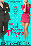 Bad to the Throne (It's Reigning Men Book 3)