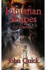 Inhuman Shapes Kindle Edition