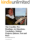 The Crucible: Pre-Readings, Act Questions, Vocabulary, Student Projects, Quizzes, Test and Keys