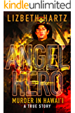 Angel Hero: Murder in Hawai'i: A True Story