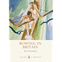 Rowing in Britain (Shire Library)
