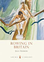 Rowing In Britain (Shire