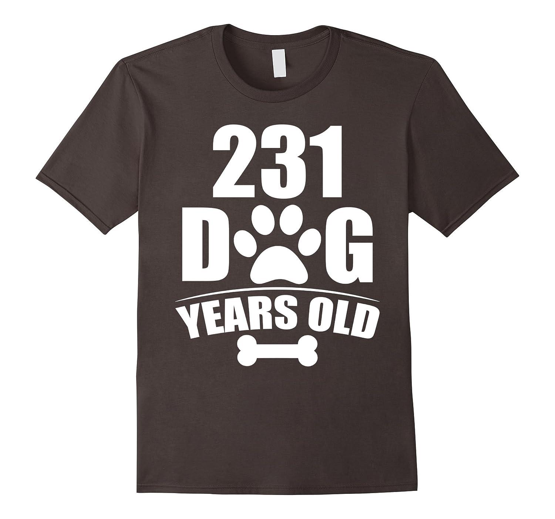231 Dog Years Old Happy 33rd Birthday Dog T-Shirt-RT