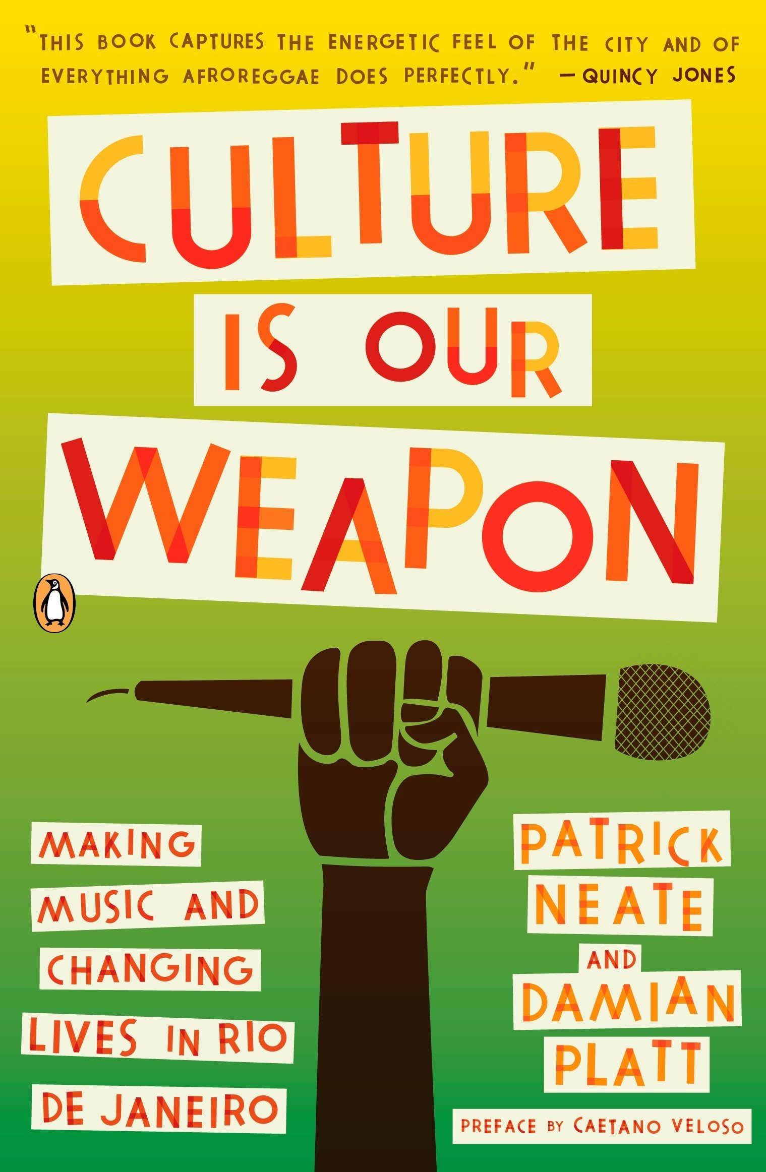 Culture Is Our Weapon: Making Music and Changing Lives in Rio de Janeiro pdf