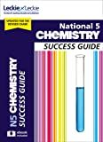 Success Guide for SQA Exams – National 5 Chemistry Success Guide