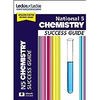 Success Guide for SQA Exam Revision – National 5 Chemistry Revision Guide for New 2019 Exams: Success Guide for CfE SQA Exams