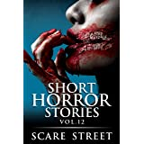 Short Horror Stories Vol. 12: Scary Ghosts, Monsters, Demons, and Hauntings (Supernatural Suspense Collection)