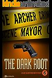 The Dark Root (Joe Gunther Mysteries Book 6)