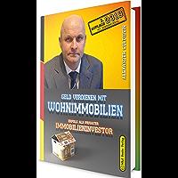 Geld verdienen mit Wohnimmobilien: Erfolg als privater Immobilieninvestor (3. Auflage 2019 mit Bonusmaterial)